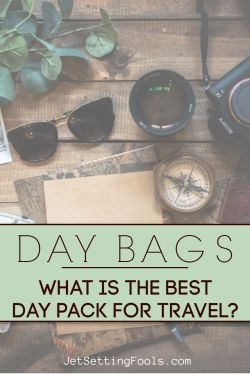 What is the Best Day Pack for Travel by JetSettingFools.com