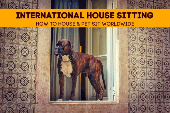 International House Sitting How To House and Pet Sit Worldwide by JetSettingFools.com