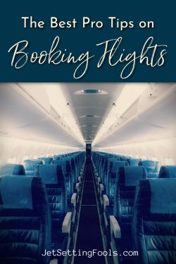 The Best Pro Tips on Booking Flights by JetSettingFools.com