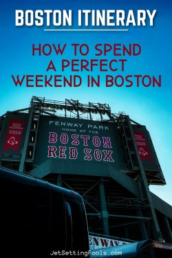Boston Itinerary How To Spend a Weekend in Boston by JetSettingFools.com