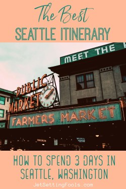 The Best Seattle Itinerary How To Spend 3 Days in Seattle, Washington by JetSettingFools.com