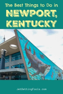 The Best Things To Do in Newport, Kentucky