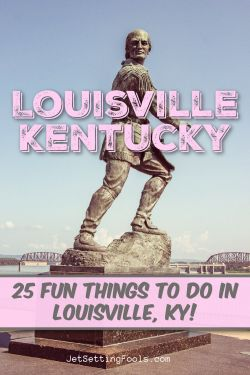 25 Fun Things To Do in Louisville, KY
