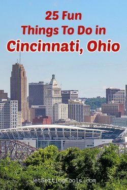 25 Fun Things To Do in Cincinnati, Ohio