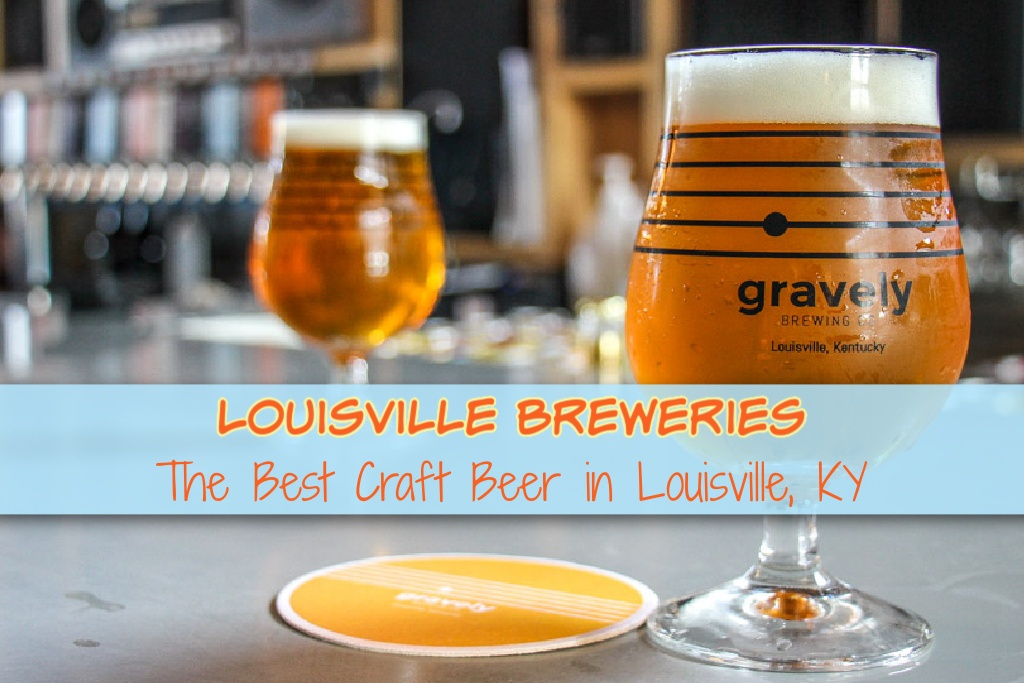 Louisville Breweries The Best Craft Beer in Louisville, KY