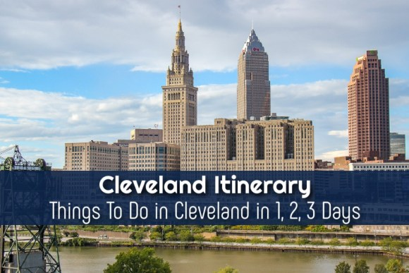 Cleveland Itineary Things To Do in Cleveland in 1, 2, 3 Days