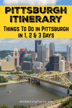 Pittsburgh Itinerary Things To Do in Pittsburgh in 1 2 3 Days