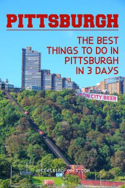 The Best Things To Do in Pittsburgh in 3 Days
