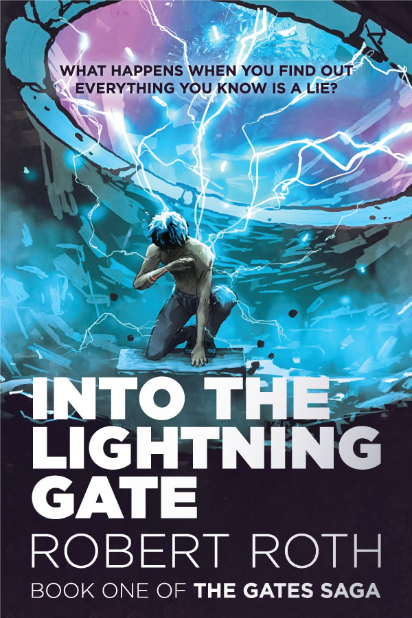 Cover for Into the Lightning Gate, Book One of The Gates Saga by Robert Roth