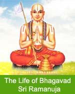 Life of Bhagavad Ramanujacharya