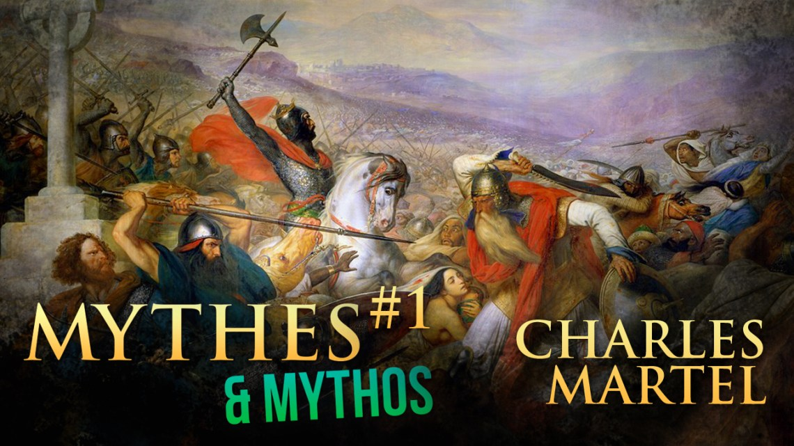 Mythes & Mythos : Charles Martel et la bataille de Poitiers