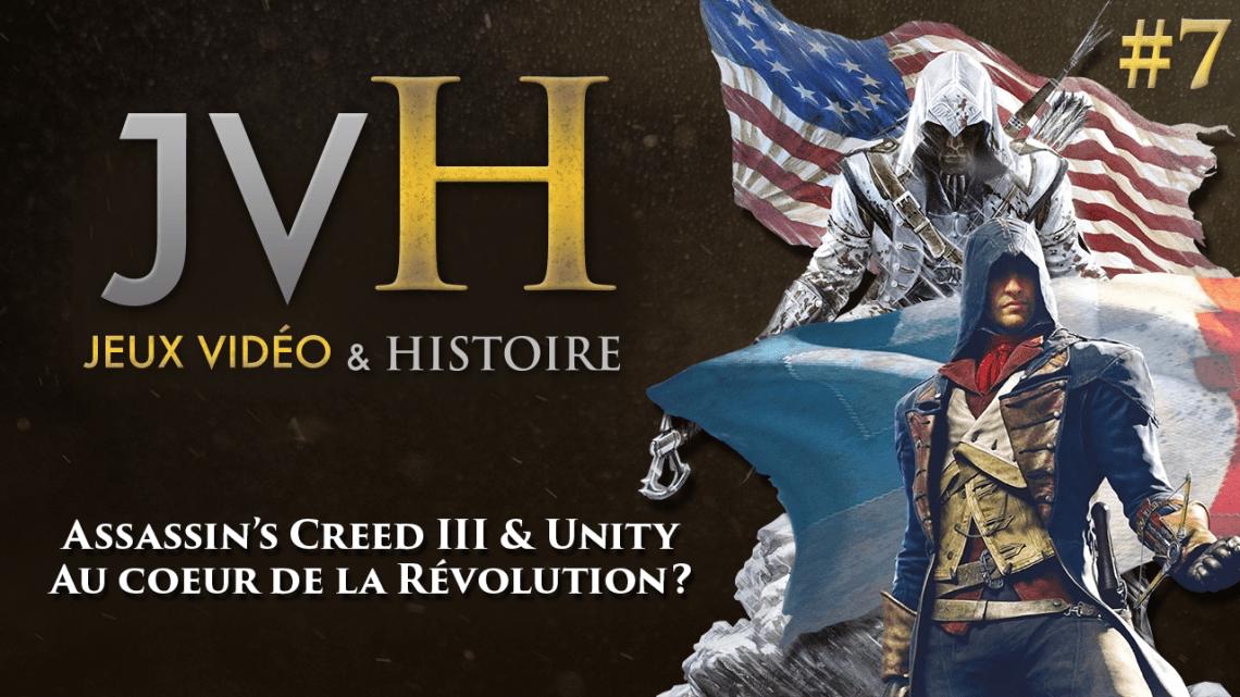 JVH #7 – Assassin's Creed III & Unity : Au coeur de la Révolution?