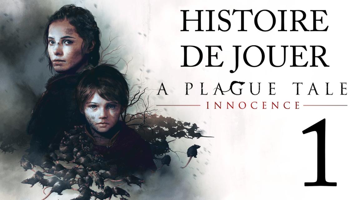 Histoire de Jouer : A Plague Tale Innocence