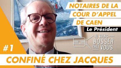 Confiné chez Jacques, notaire normand et président de la chambre de la Cour d'Appel de Caen