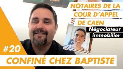 Confiné chez Baptiste, négociateur immobilier notarial en Normandie