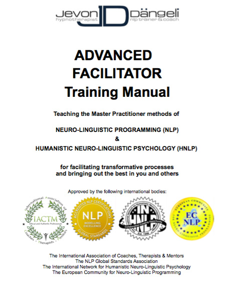 NLP Advanced Facilitator Training Manual by Jevon Dängeli