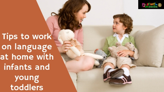 Tips to work on language at home with infants and young toddlers