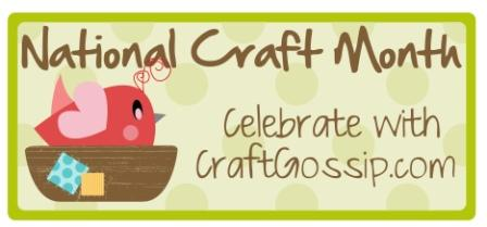 Celebrate National Craft Month with Craft Gossip