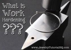 All about Jewelry Wire - What is Work Hardening?