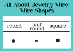 All About Jewelry Wire – Wire Shapes