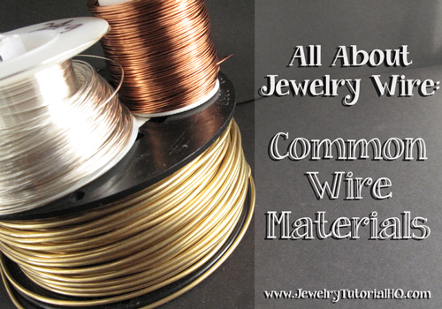 All About Jewelry Wire - Jewelry Wire Materials
