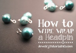 How to Wire Wrap a Headpin {Video}