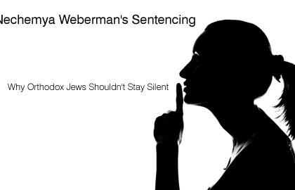 Nechemya Weberman's Sentencing: Why Orthodox Jews Shouldn't Stay Silent