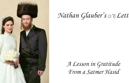 "Nathan Glauber's (z""l) Letter: A Lesson in Gratitude From A Satmar Hasid"