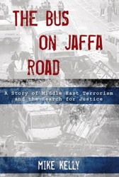 Bus on Jaffa Road: A Story of Middle East Terrorism and the Search for Justice by Mike Kelly