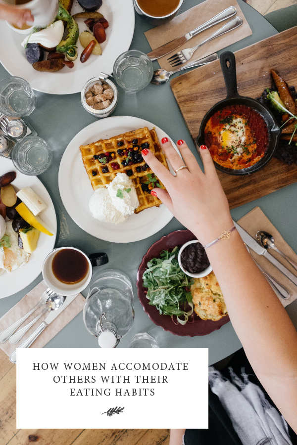 How Women Accommodate Others With Their Eating Habits