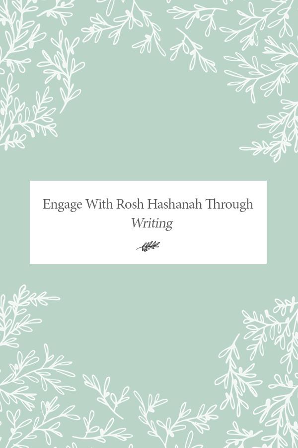 Engage With Rosh Hashanah Writing
