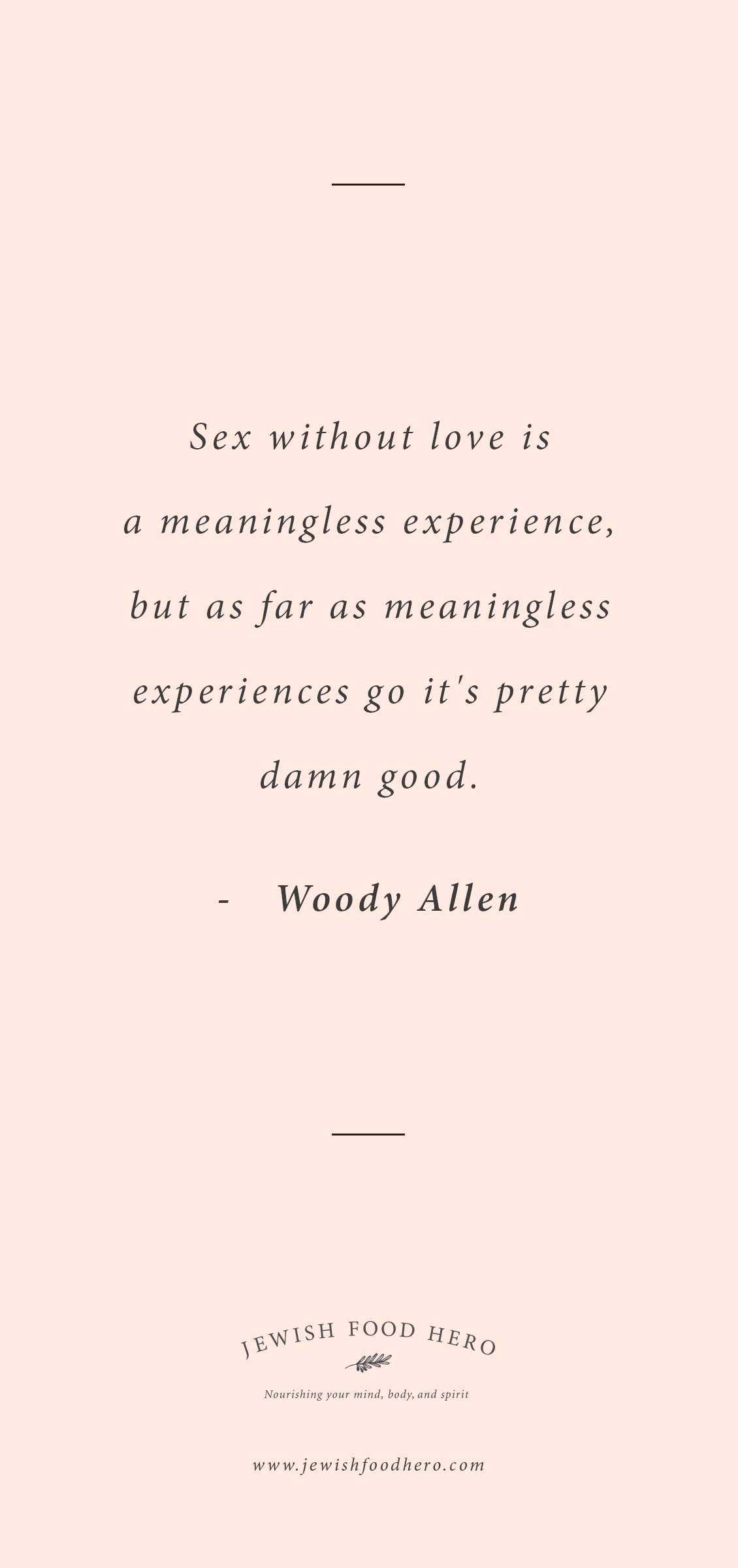 Image of: Peace Woody Allen Quote Wisdom Quotes Jewish Love Quotes That Will Make You Smile Jewish Food Hero