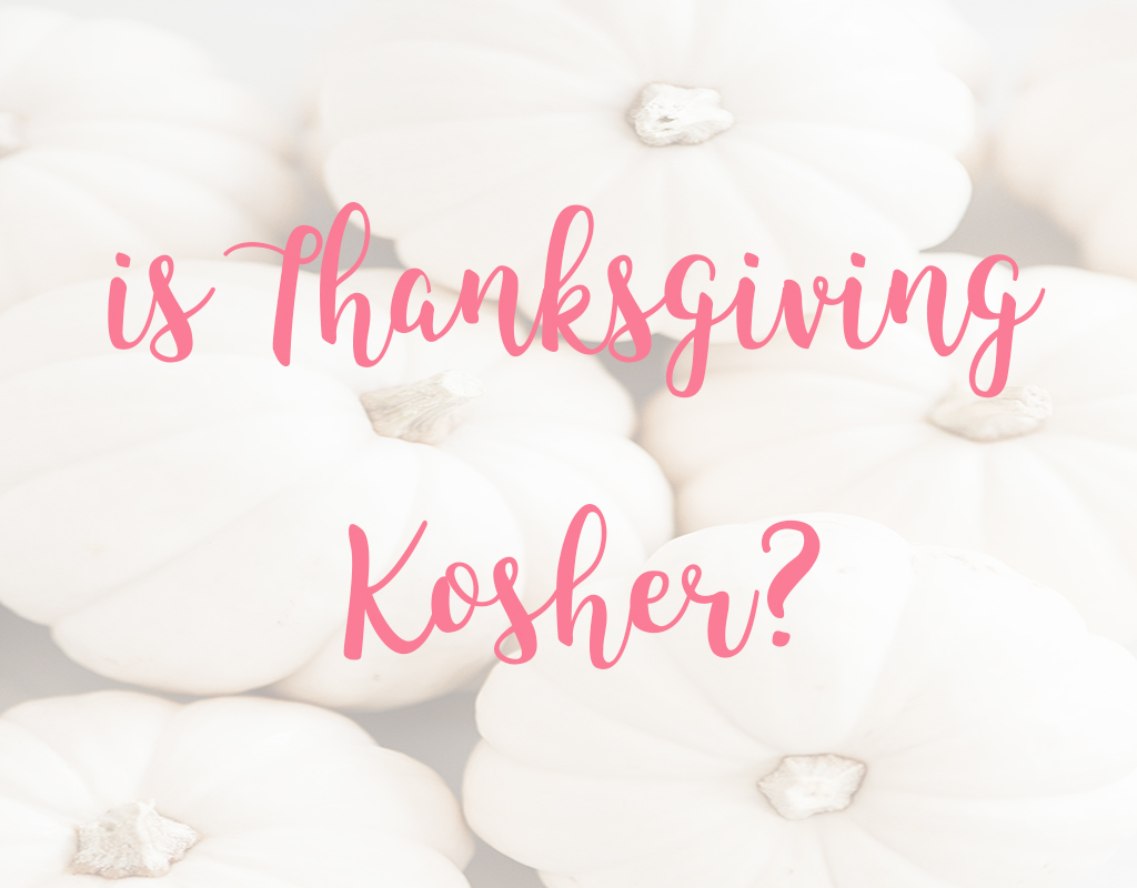 Is Thanksgiving Kosher?