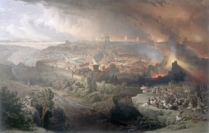 The Siege and Destruction of Jerusalem by the Romans Under the Command of Titus, A.D. 70 (1850). Image in the public domain.