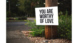 """Worthy of Love"" Photo by Tim Mossholder on Unsplash"