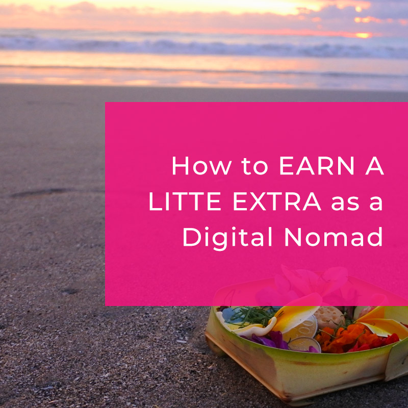How to Earn a Little Extra as a Digital Nomad