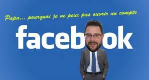 Read more about the article Papa… pourquoi je ne peux pas ouvrir un compte Facebook