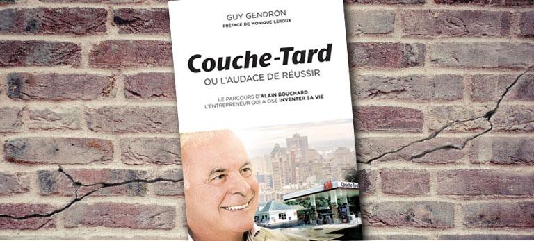 Couche-Tard ou l'audace de réussir