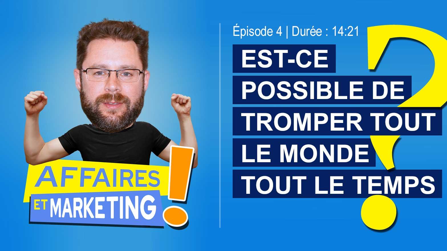 Podcast affaires et marketing - Épisode 4