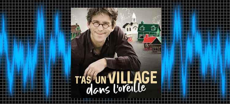 Balado T'as un village dans l'oreille