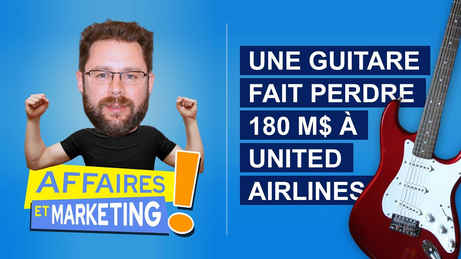 Une guitare fait perdre 180 M$ à United Airlines