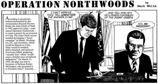 From graphic artist Mack White, the story of Operation Northwoods