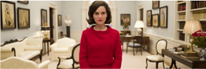 Natatlie Portman as Jackie Kennedy