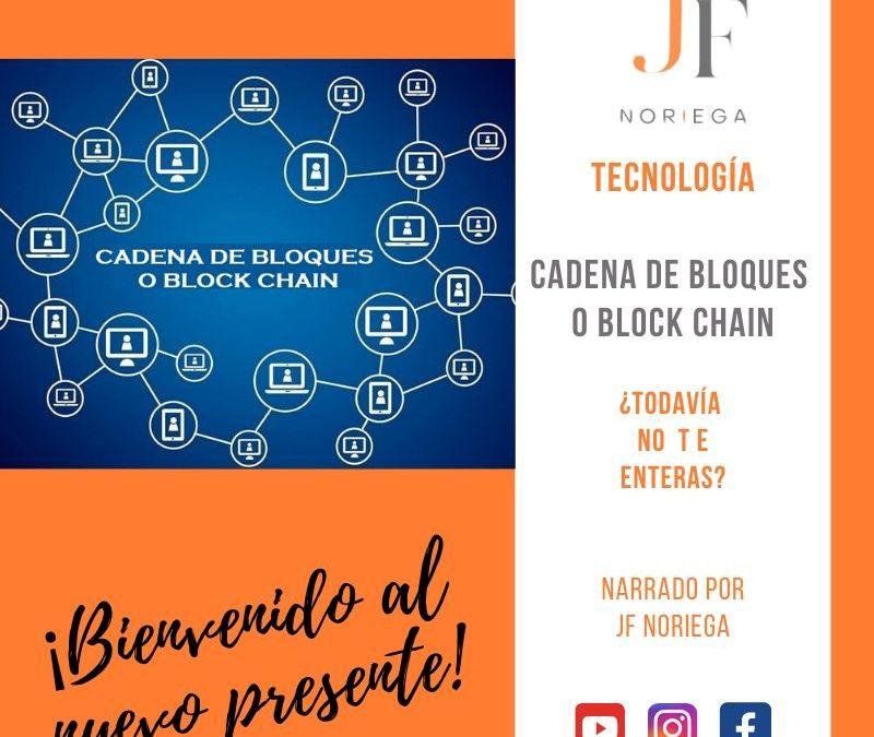 La Cadena de  Bloques o Block Chain