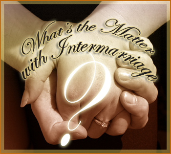 What's the Matter with Intermarriage?