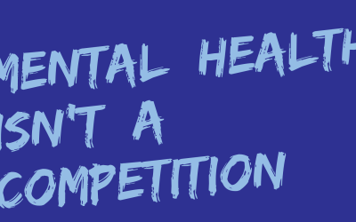 Mental Health Isn't a Competition