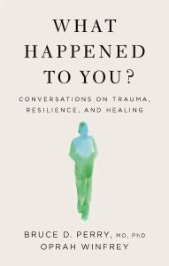 Book cover of What Happened to You?