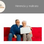 Herencia y Maltrato: Los padres pueden desheredar a sus hijos