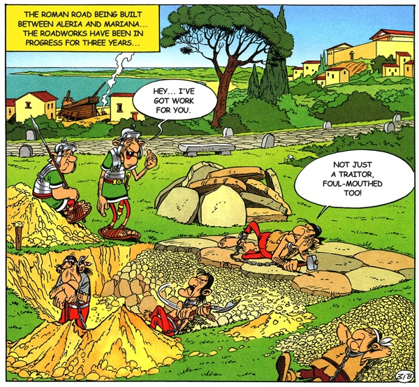 Scene from Asterix in Corsica: Corsicans appear at first as lazy but are actually actively sabotaging Roman efforts.