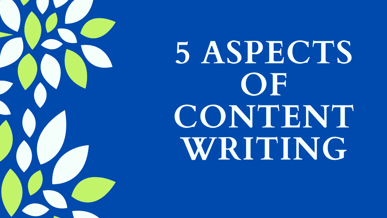 5 aspects of content writing